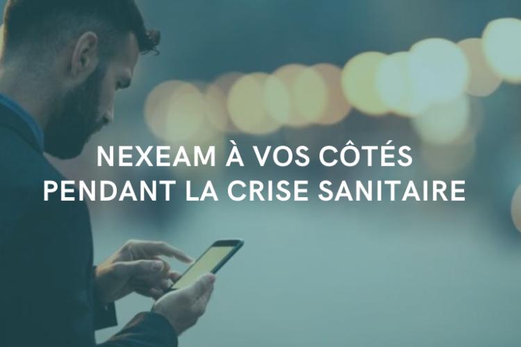 Nexeam - Actualités - COVID-19 Nexeam à vos côtés pendant la crise