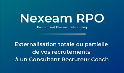 Nexeam RPO - Recruitment Process Outsourcing - Externalisation totale ou partielle  de vos recrutements  à un Consultant Recruteur Coach